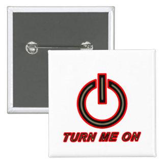 Turn Me On 15 Cm Square Badge