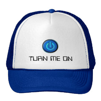 Turn Me On Cap