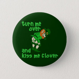 Turn Me Over and Kiss Me Clover 6 Cm Round Badge