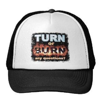 Turn or Burn Hats