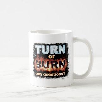 Turn or Burn Mug