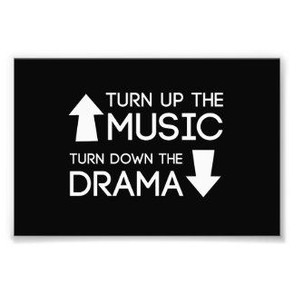 Turn up the Music, Turn Down the Drama Photo