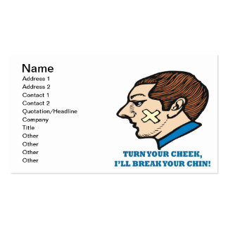 Turn Your Cheek Ill Break Your Chin Pack Of Standard Business Cards