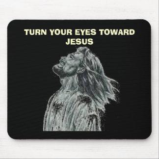 TURN YOUR EYES TOWARD JESUS MOUSE PAD