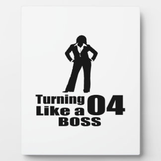 Turning 04 Like A Boss Plaques