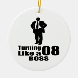 Turning 08 Like A Boss Ceramic Ornament