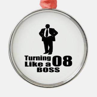 Turning 08 Like A Boss Metal Ornament