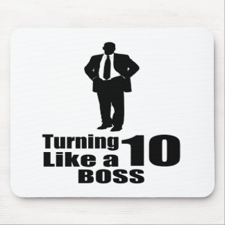 Turning 10 Like A Boss Mouse Pad
