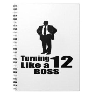 Turning 12 Like A Boss Notebooks