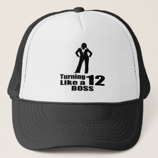 Turning 12 Like A Boss Trucker Hat