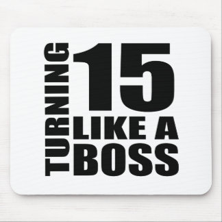 Turning 15 Like A Boss Birthday Designs Mouse Pad