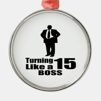 Turning 15 Like A Boss Metal Ornament
