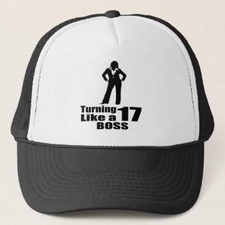 Turning 17 Like A Boss Trucker Hat