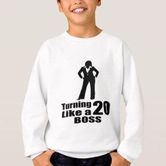 Turning 20 Like A Boss Sweatshirt