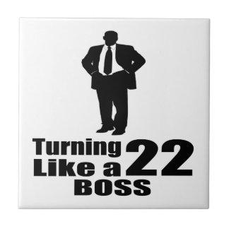 Turning 22 Like A Boss Tile
