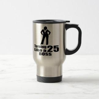 Turning 25 Like A Boss Travel Mug