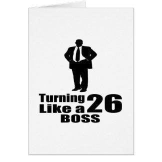 Turning 26 Like A Boss Card
