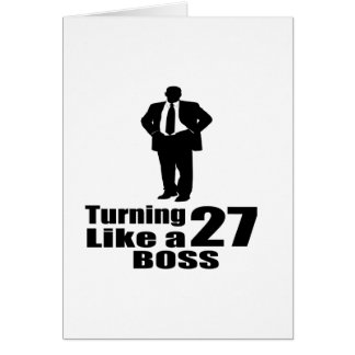 Turning 27 Like A Boss Card