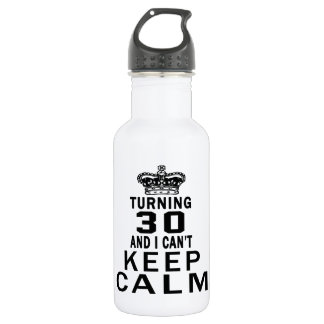 Turning 30 and i can't keep calm 532 ml water bottle