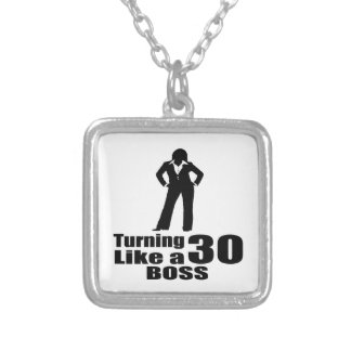 Turning 30 Like A Boss Silver Plated Necklace