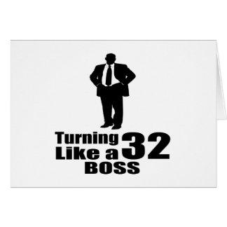 Turning 32 Like A Boss Card