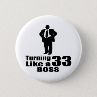Turning 33 Like A Boss 6 Cm Round Badge