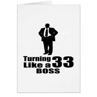Turning 33 Like A Boss Card
