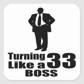 Turning 33 Like A Boss Square Sticker