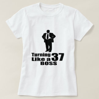 Turning 37 Like A Boss T-Shirt