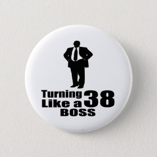 Turning 38 Like A Boss 6 Cm Round Badge