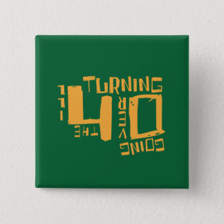 Turning 40 - Going Over The Hill Button