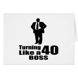 Turning 40 Like A Boss Card