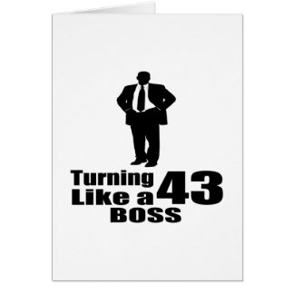 Turning 43 Like A Boss Card