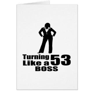 Turning 53 Like A Boss Card