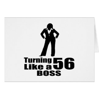Turning 56 Like A Boss Card