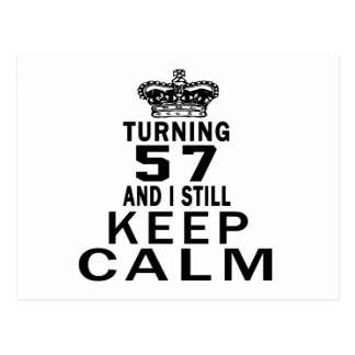 Turning 57 and i still keep calm postcard