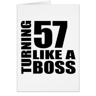 Turning 57 Like A Boss Birthday Designs Card