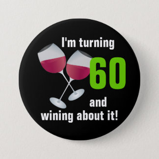 Turning 60 and wining with red wine glasses 7.5 cm round badge