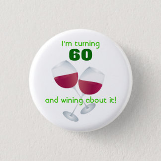 Turning 60 with wine glasses button