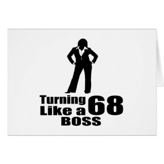 Turning 68 Like A Boss Card