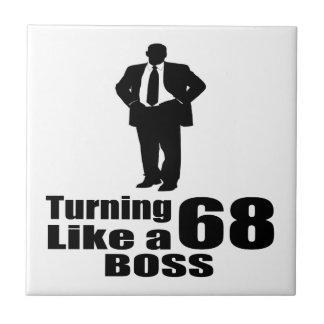 Turning 68 Like A Boss Ceramic Tile