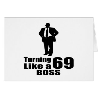 Turning 69 Like A Boss Card