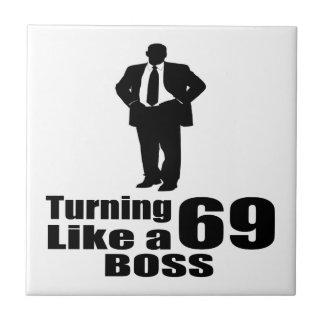 Turning 69 Like A Boss Ceramic Tile