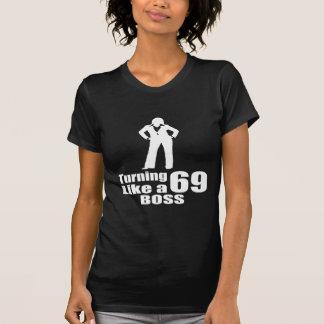 Turning 69 Like A Boss T-Shirt