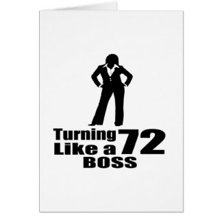 Turning 72 Like A Boss Card