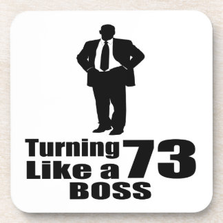 Turning 73 Like A Boss Coaster