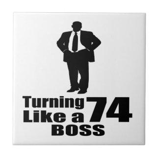 Turning 74 Like A Boss Tile
