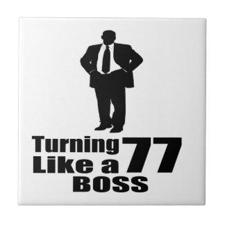 Turning 77 Like A Boss Ceramic Tile