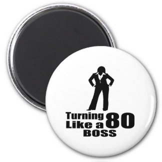 Turning 80 Like A Boss Magnet