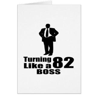 Turning 82 Like A Boss Card